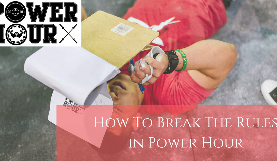Power Hour 2018: How To Break The Rules In Each Event (What NOT To Do)